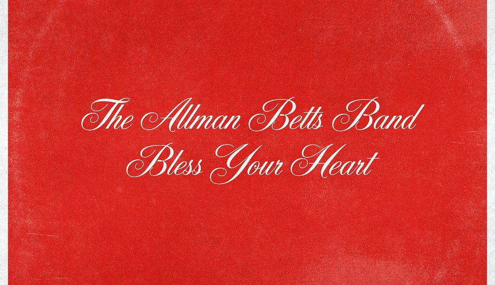 "ALLMAN BETTS BAND veröffentlicht neues Album ""Bless Your Heart"" am 28. August 2020"