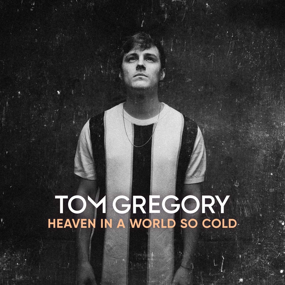 Tom Gregory HEAVEN IN A WORLD SO COLD