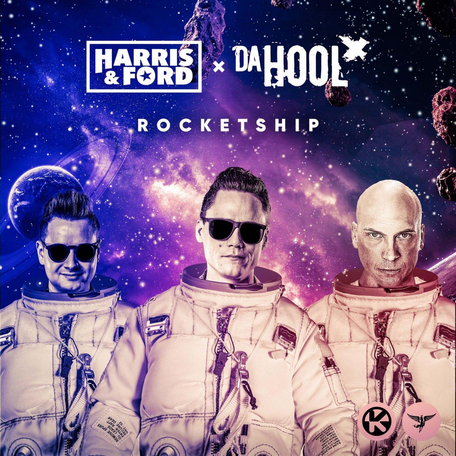 HARRIS & FORD & DA HOOL - ROCKETSHIP