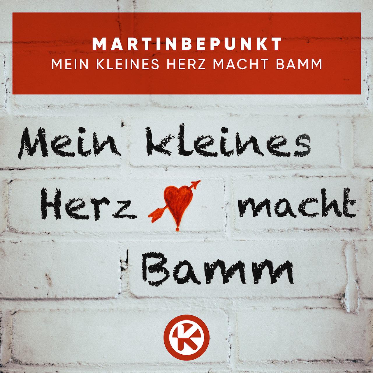 MARTINBEPUNKT – MEIN KLEINES HERZ MACHT BAMM