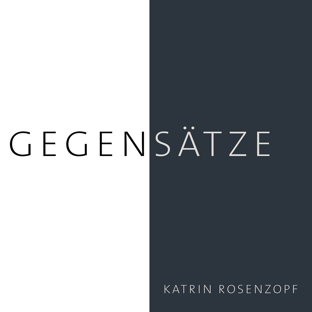"""Katrin Rosenzopf mit neuer Single """"Gegensätze"""" und neuem Album """"unErhoerte Lieder"""" im April!"""