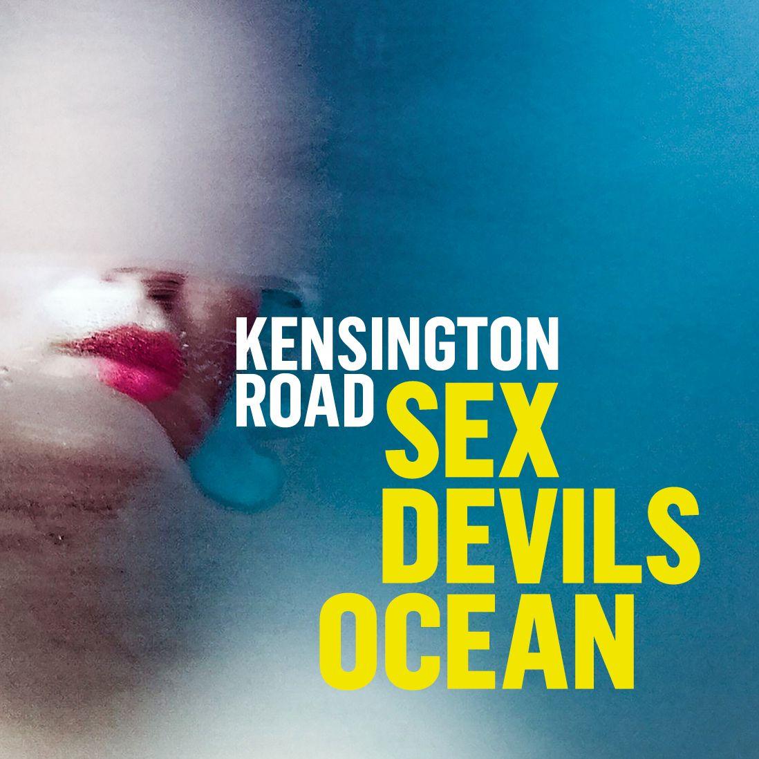 """KENSINGTON ROAD mit Video Premiere zum Titeltrack ihres neuen Albums """"SEX DEVILS OCEAN""""/ VÖ Juli 2021"""