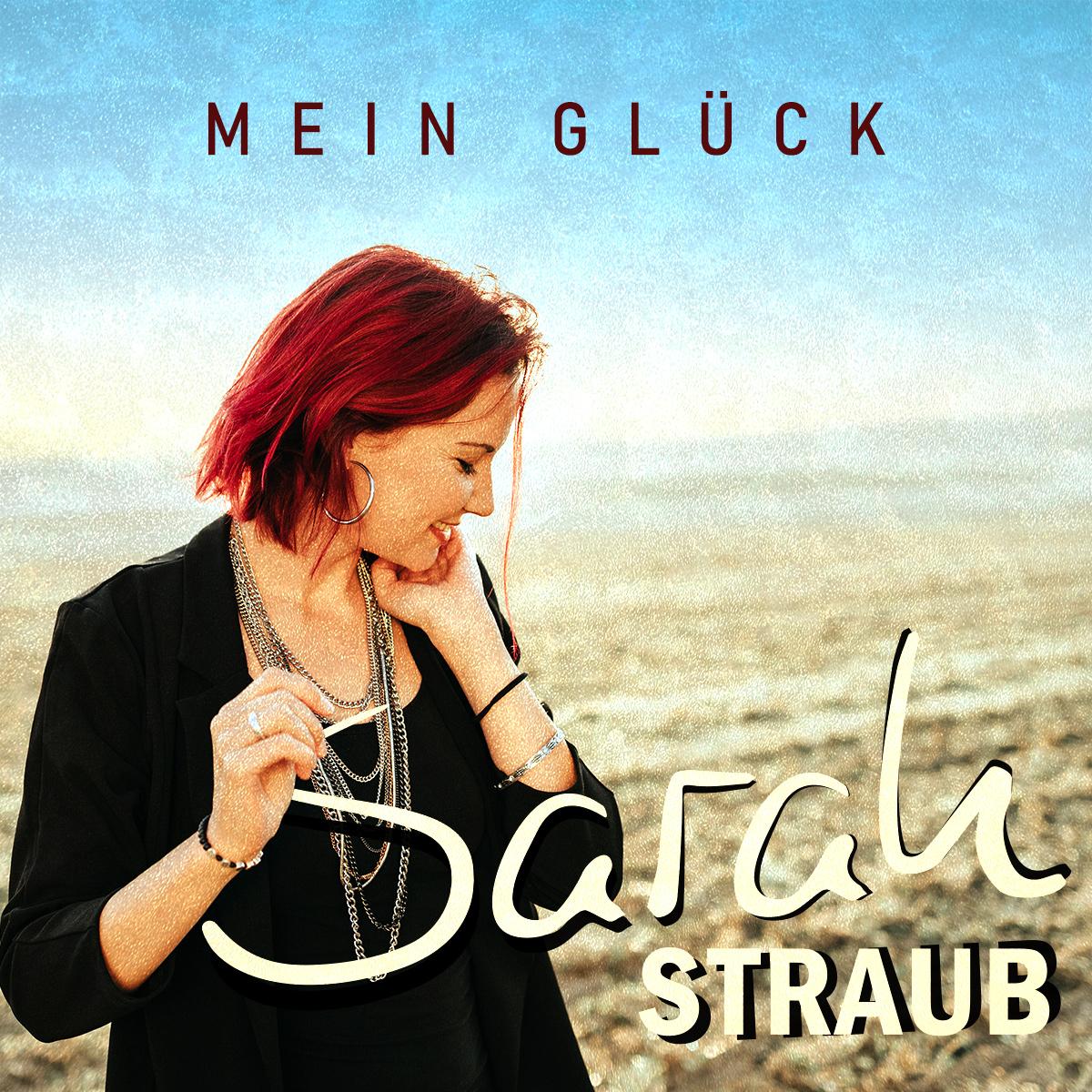"""Sarah Straub """"Mein Glück"""""""