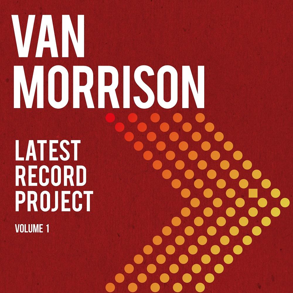 VAN MORRISON - NEUES DOPPEL-ALBUM LATEST RECORD PROJECT VOLUME 1