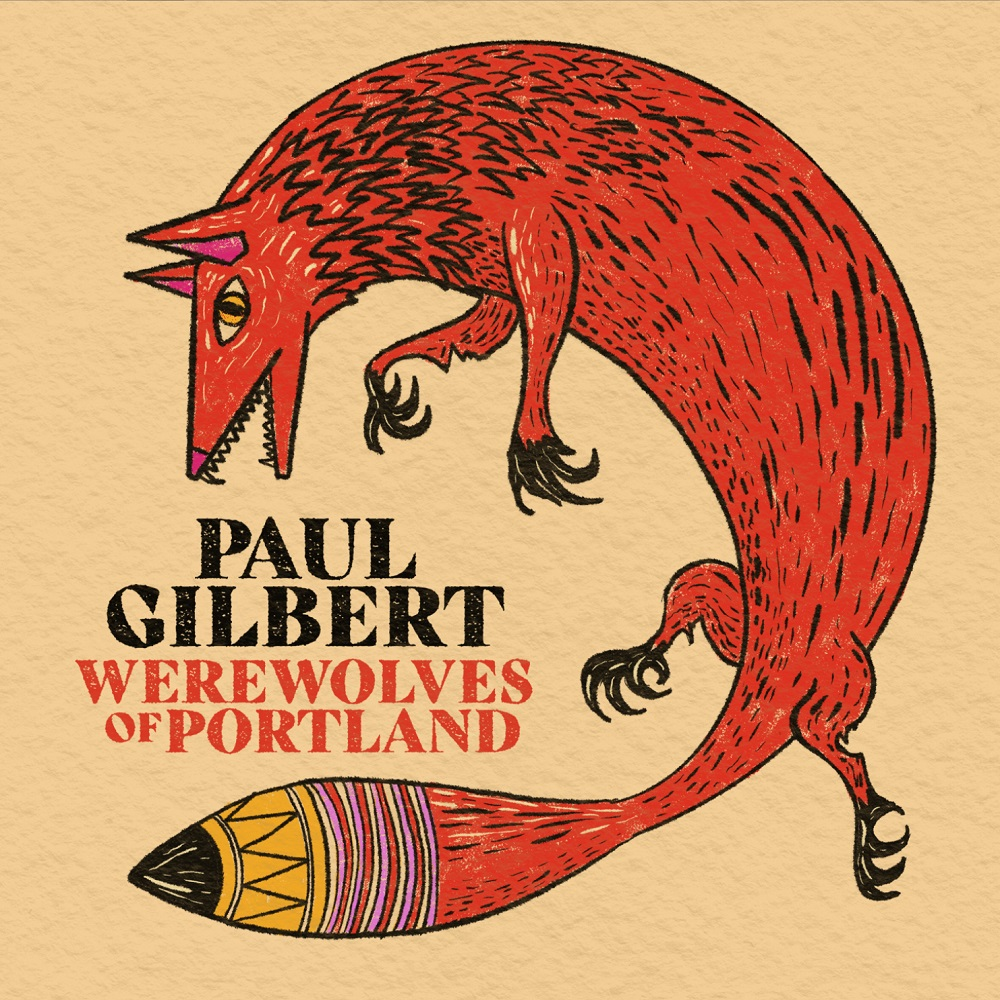 "PAUL GILBERT ""WEREWOLVES OF PORTLAND"""