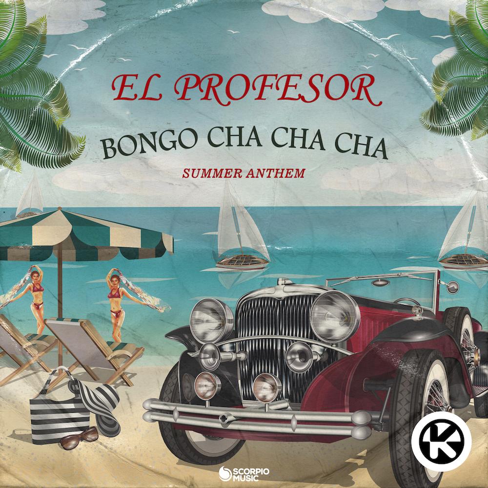 EL PROFESOR – BONGO CHA CHA CHA (SUMMER ANTHEM)