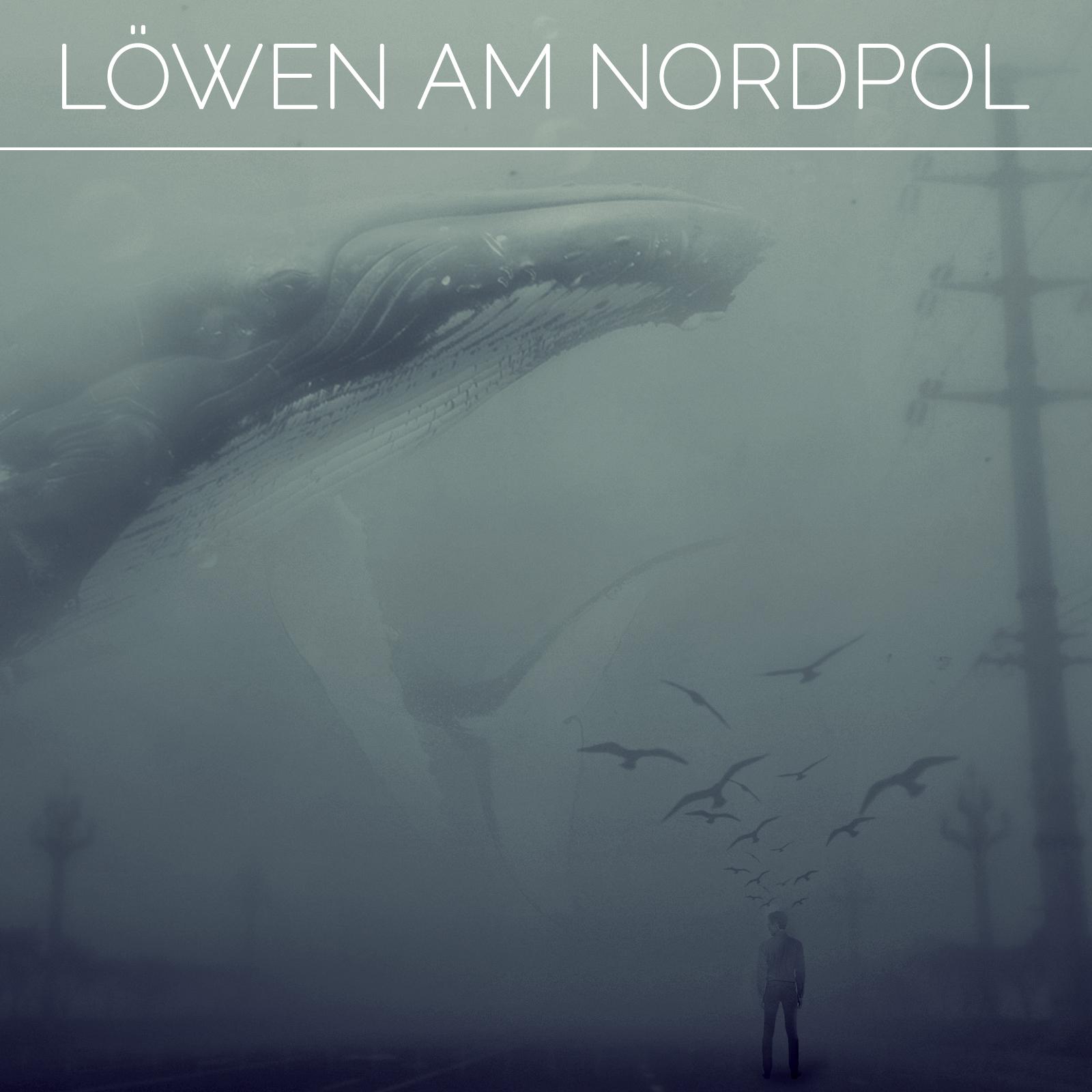 Löwen am Nordpol – Löwen am Nordpol (Album Release 09.04.2021)