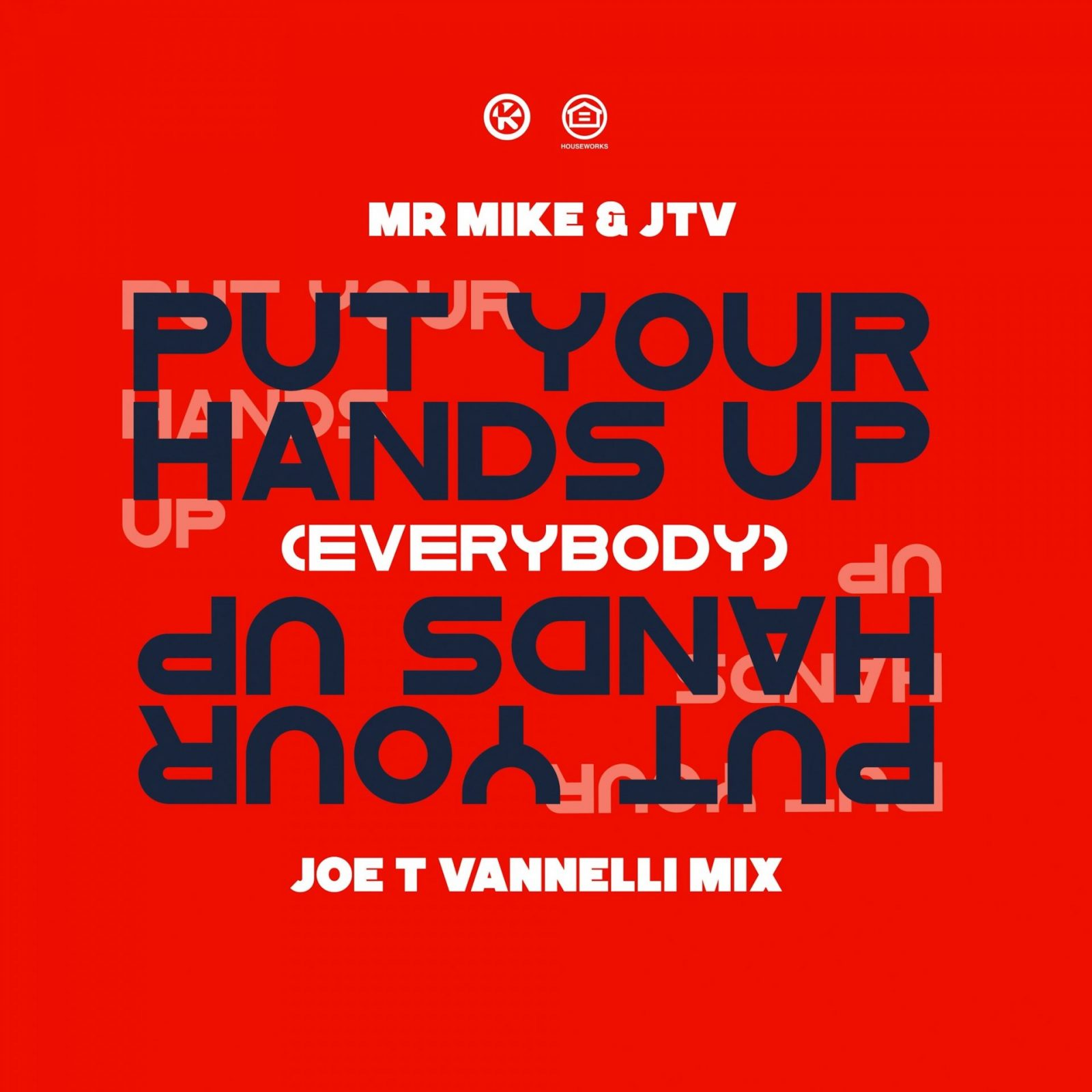 MR. MIKE & JTV – PUT YOUR HANDS UP [EVERYBODY] (JOE T VANNELLI REMIX)